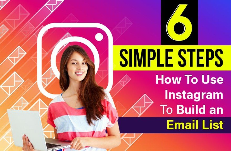 6 Simple Steps How To Use Instagram to build an email list