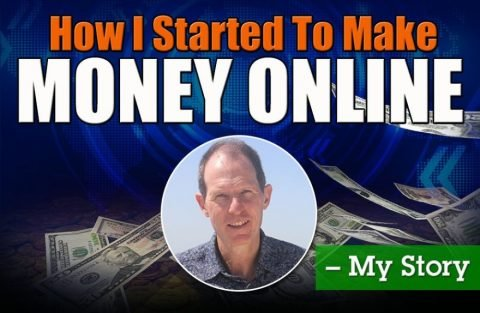 How I Started To Make Money Online - My Story